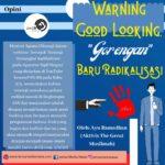 """Warning Good Looking, """"Gorengan"""" Baru Radikalisasi"""